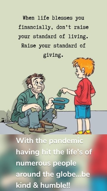 With the pandemic having hit the life's of numerous people around the globe...be kind & humble!!