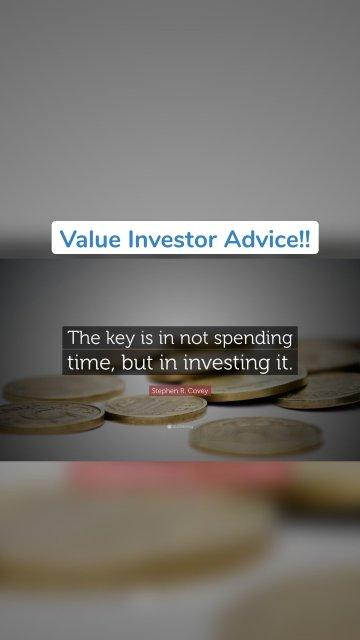 Value Investor Advice!!